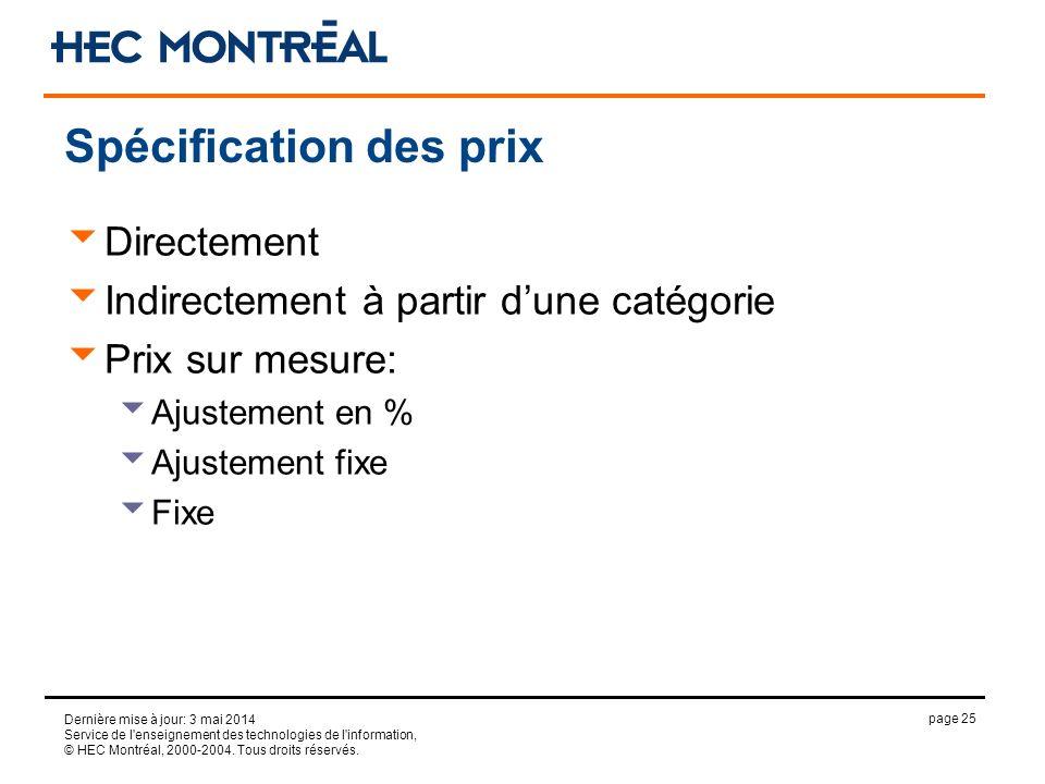 page 25 Dernière mise à jour: 3 mai 2014 Service de l'enseignement des technologies de l'information, © HEC Montréal, 2000-2004. Tous droits réservés.