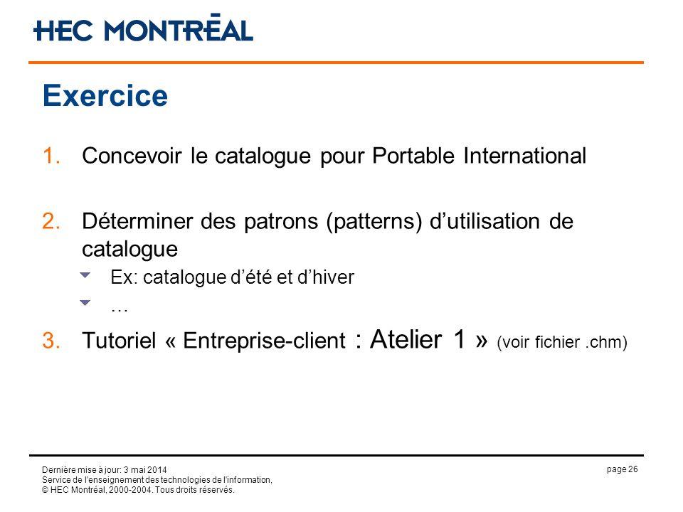 page 26 Dernière mise à jour: 3 mai 2014 Service de l'enseignement des technologies de l'information, © HEC Montréal, 2000-2004. Tous droits réservés.