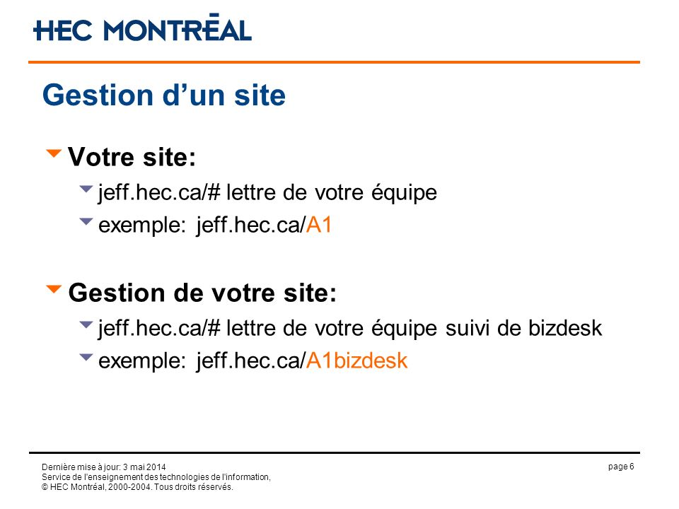 page 6 Dernière mise à jour: 3 mai 2014 Service de l'enseignement des technologies de l'information, © HEC Montréal, 2000-2004. Tous droits réservés.