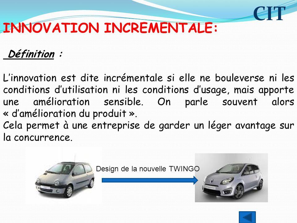 INNOVATION INCREMENTALE: Définition : Linnovation est dite incrémentale si elle ne bouleverse ni les conditions dutilisation ni les conditions dusage,