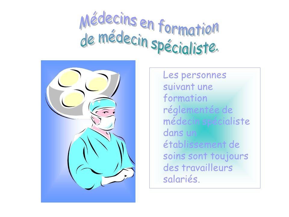 Les personnes suivant une formation réglementée de médecin spécialiste dans un établissement de soins sont toujours des travailleurs salariés.
