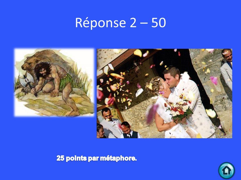 Réponse 2 – 50