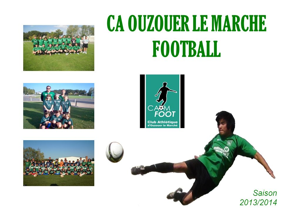 CAOM FOOTBALL CA OUZOUER LE MARCHE FOOTBALL Saison 2013/2014
