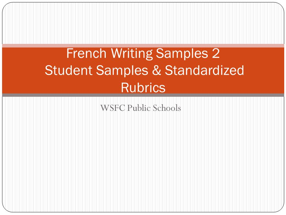 WSFC Public Schools French Writing Samples 2 Student Samples & Standardized Rubrics