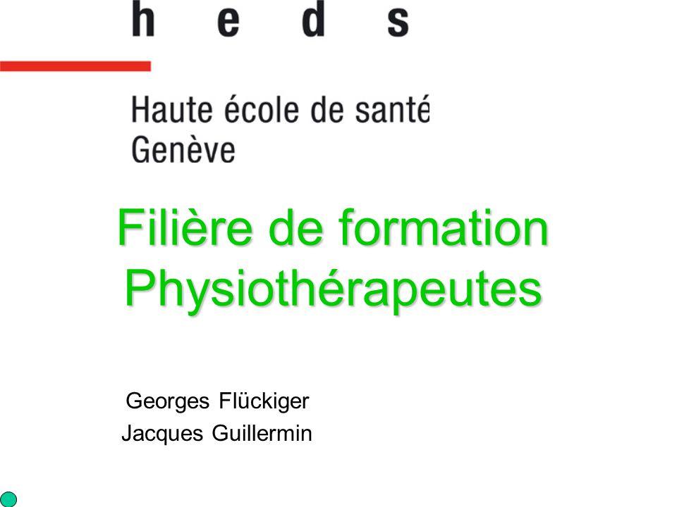 Filière de formation Physiothérapeutes Georges Flückiger Jacques Guillermin
