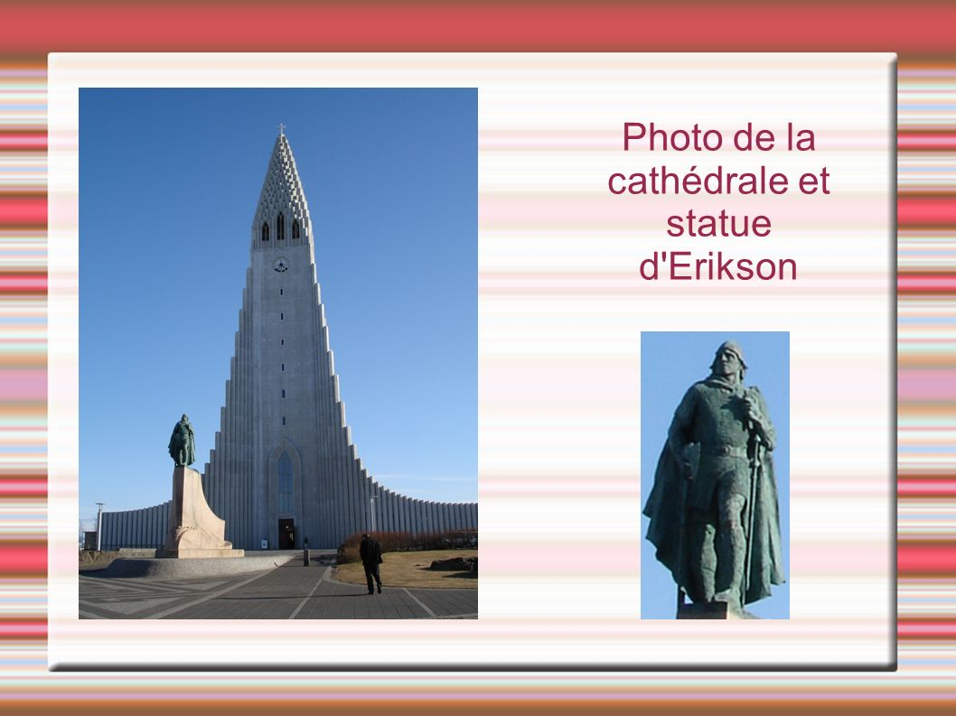 Photo de la cathédrale et statue d Erikson