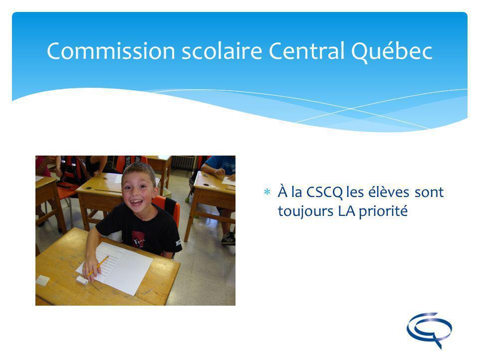 Commission scolaire Central Québec Les excellents résultats quont obtenus les élèves de la CSCQ aux épreuves uniques de juin 2010 ont encore une fois classé la CSCQ comme étant la commission scolaire anglophone numéro un de la province.