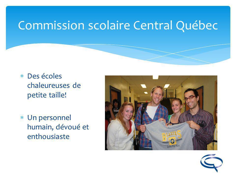 Commission scolaire Central Québec Technologie de pointe Des ordinateurs dans chaque classe Des tableaux blancs interactifs dans chaque école Robotique
