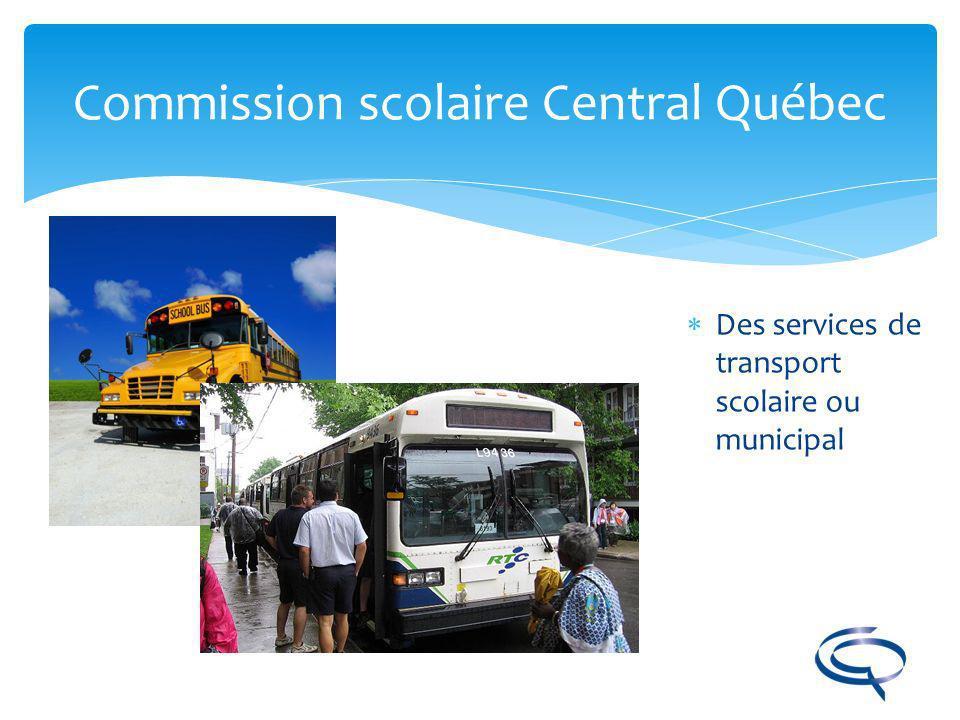 Beaucoup plus que des matières scolaires! Commission scolaire Central Québec