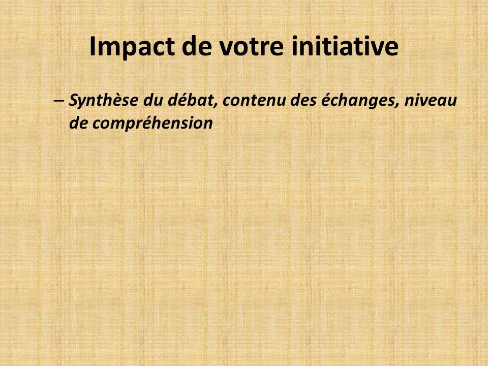 Impact de votre initiative – Synthèse du débat, contenu des échanges, niveau de compréhension