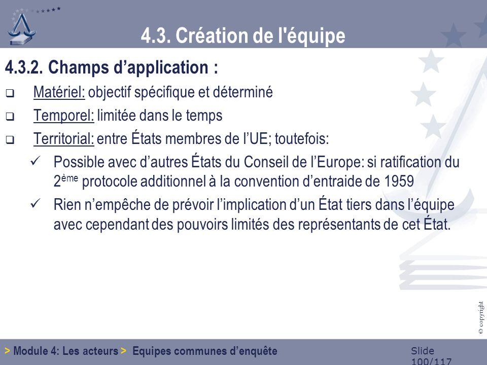 Slide 100/117 © copyright 4.3. Création de l équipe 4.3.2.