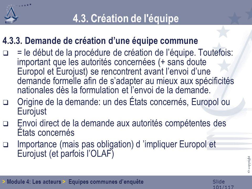 Slide 101/117 © copyright 4.3. Création de l équipe 4.3.3.
