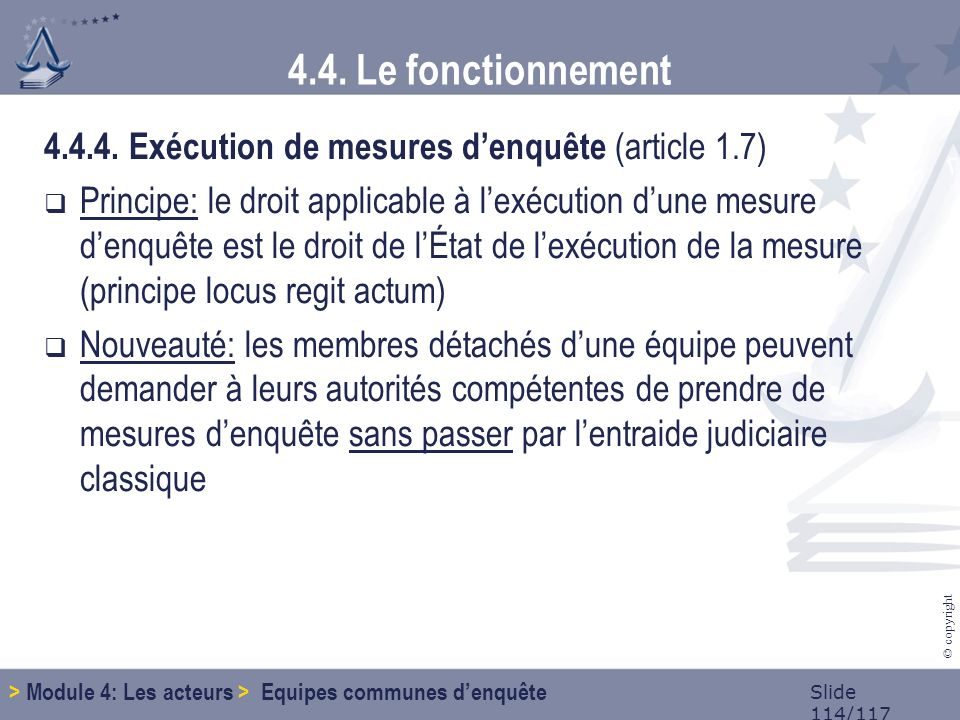 Slide 114/117 © copyright 4.4. Le fonctionnement 4.4.4.
