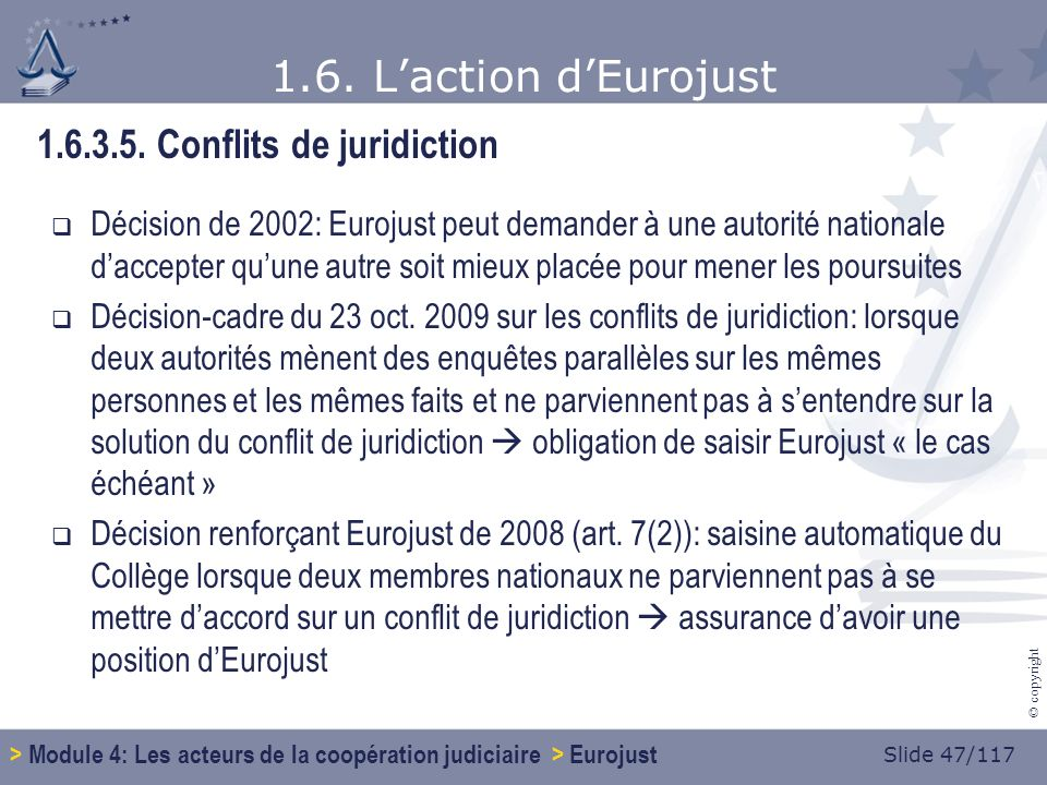 Slide 47/117 © copyright 1.6. Laction dEurojust 1.6.3.5.