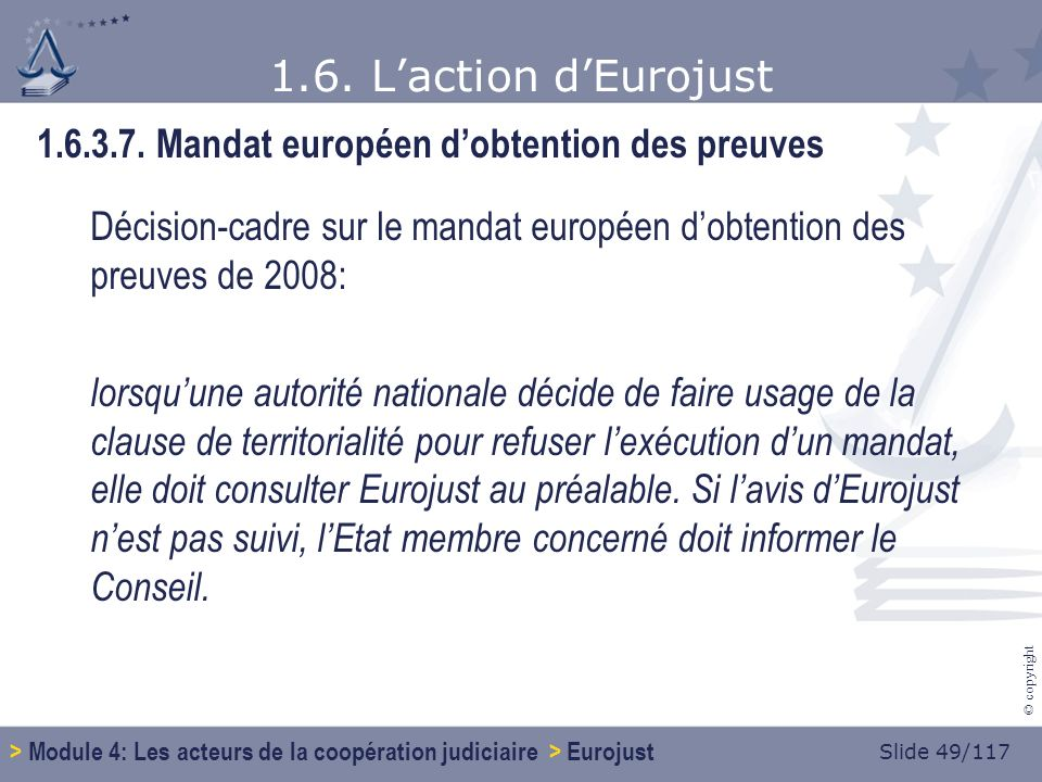 Slide 49/117 © copyright 1.6. Laction dEurojust 1.6.3.7.