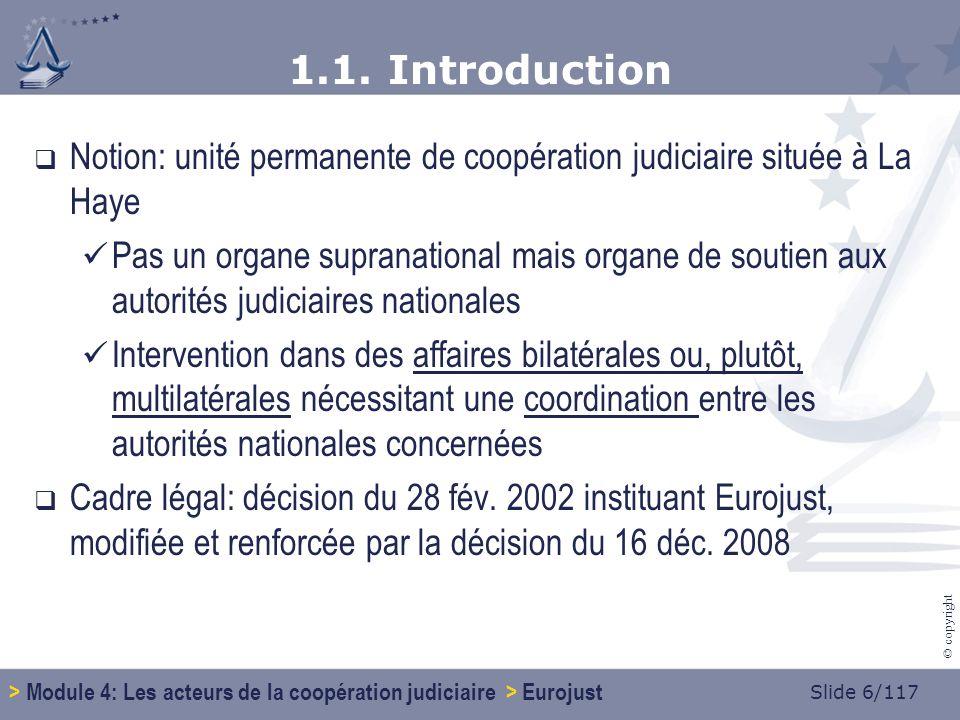 Slide 27/117 © copyright 1.6.Laction dEurojust 1.6.2.