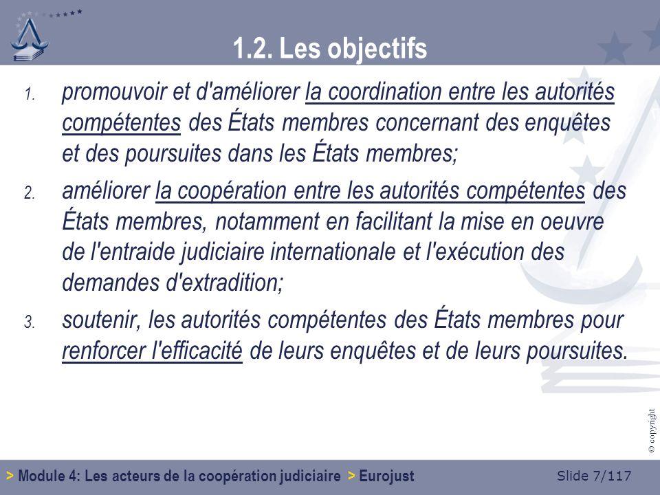 Slide 68/117 © copyright 1.10.Concrètement… Contacter Eurojust Comment.