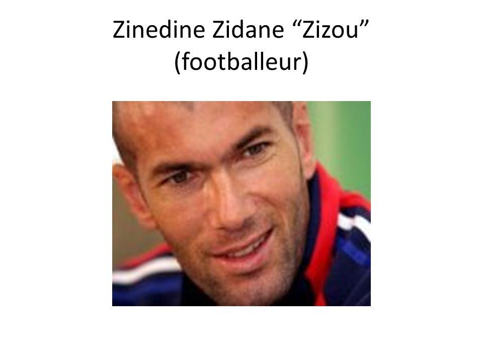 Zinedine Zidane Zizou (footballeur)
