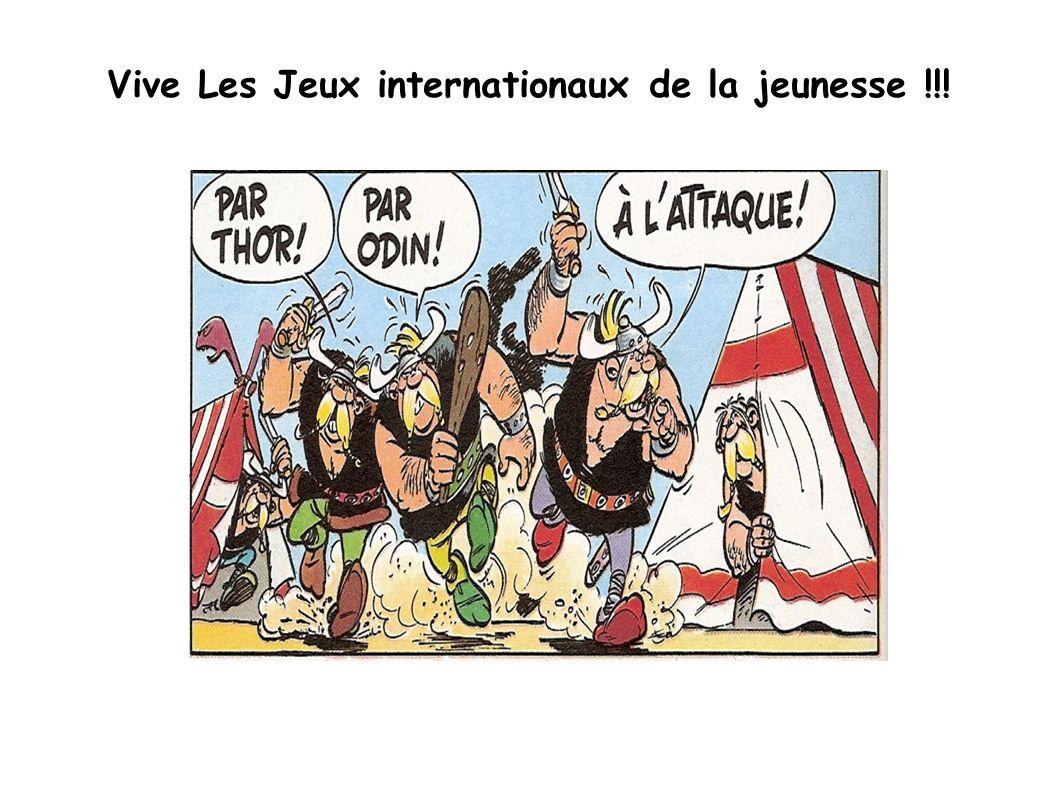 Vive Les Jeux internationaux de la jeunesse !!!