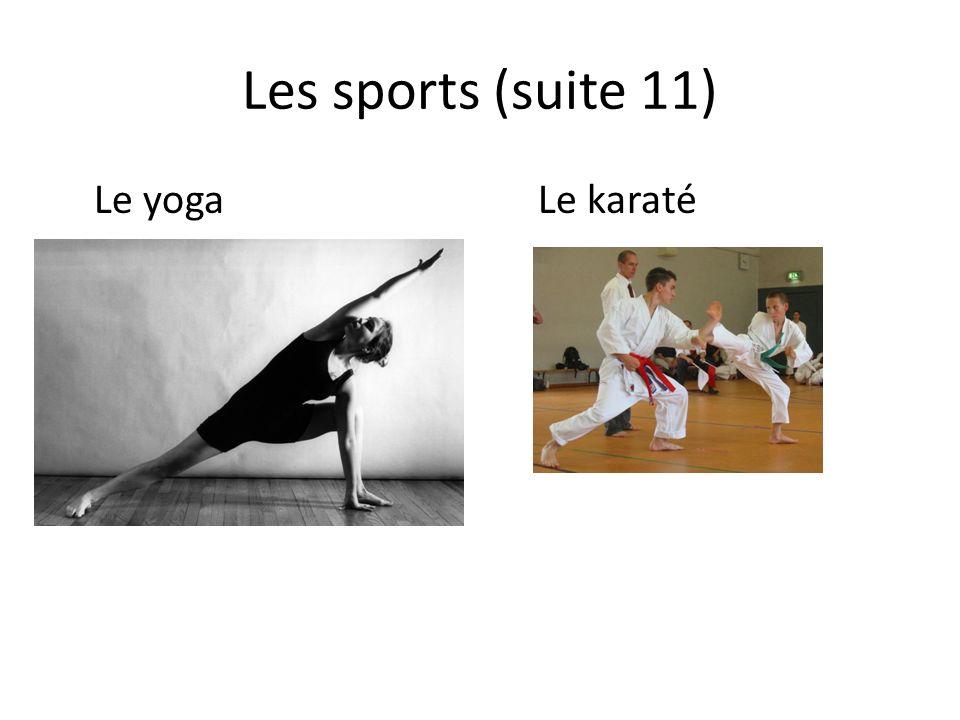 Les sports (suite 11) Le yogaLe karaté