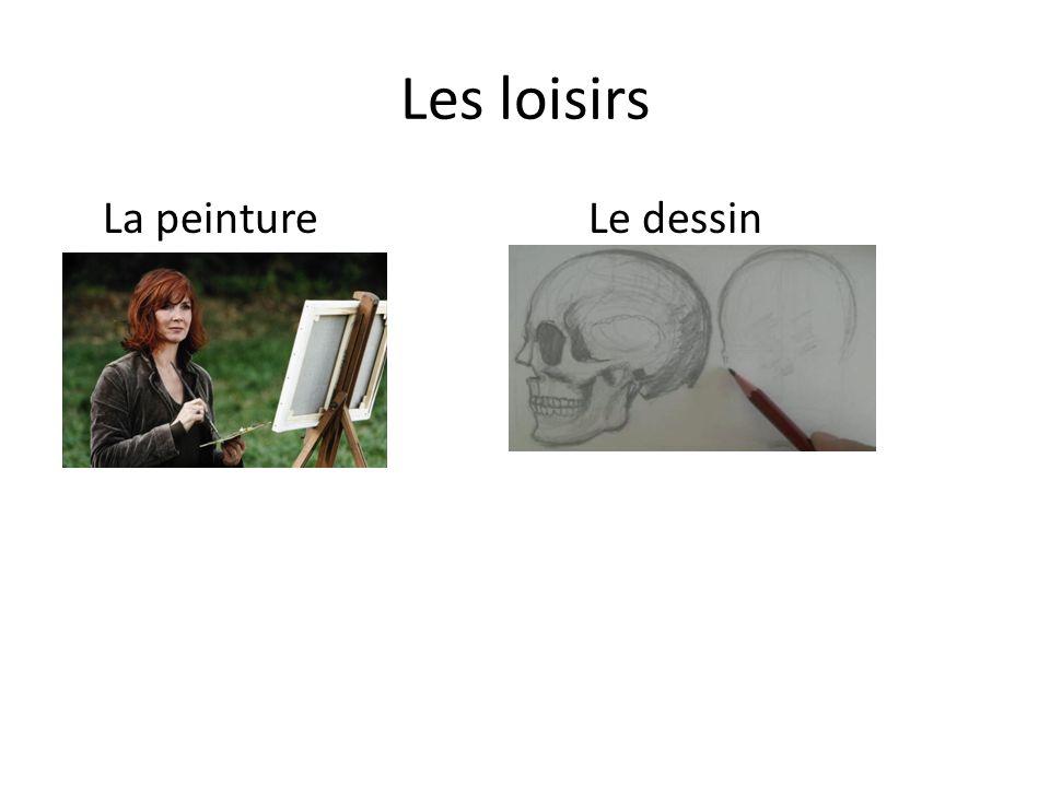 Les loisirs La peintureLe dessin