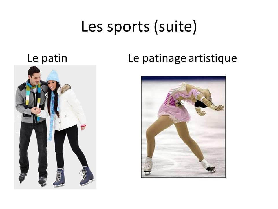 Les sports (suite) Le patinLe patinage artistique