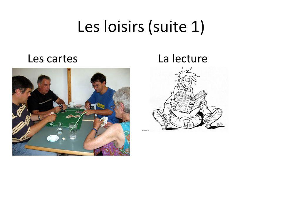 Les loisirs (suite 1) Les cartesLa lecture
