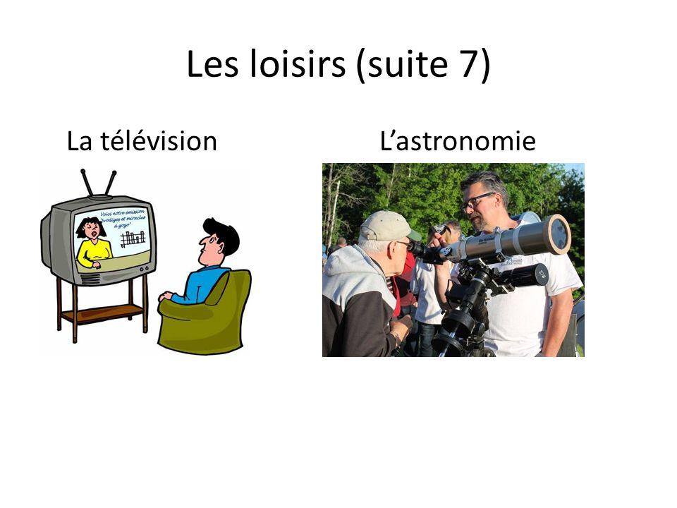Les loisirs (suite 7) La télévisionLastronomie