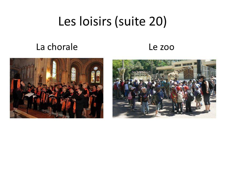 Les loisirs (suite 20) La choraleLe zoo