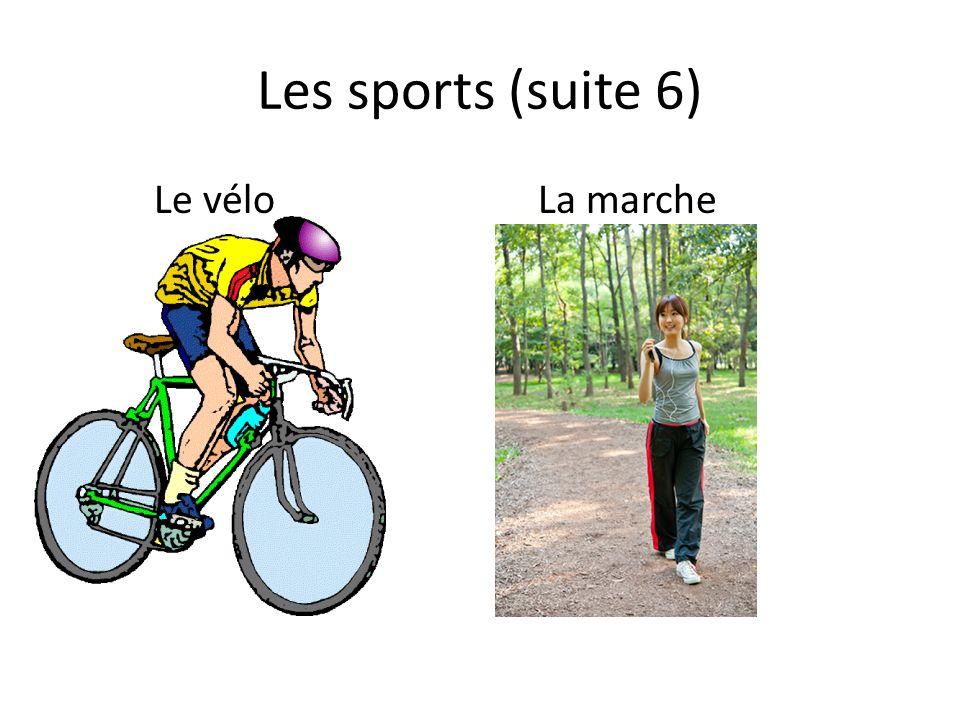 Les sports (suite 6) Le véloLa marche