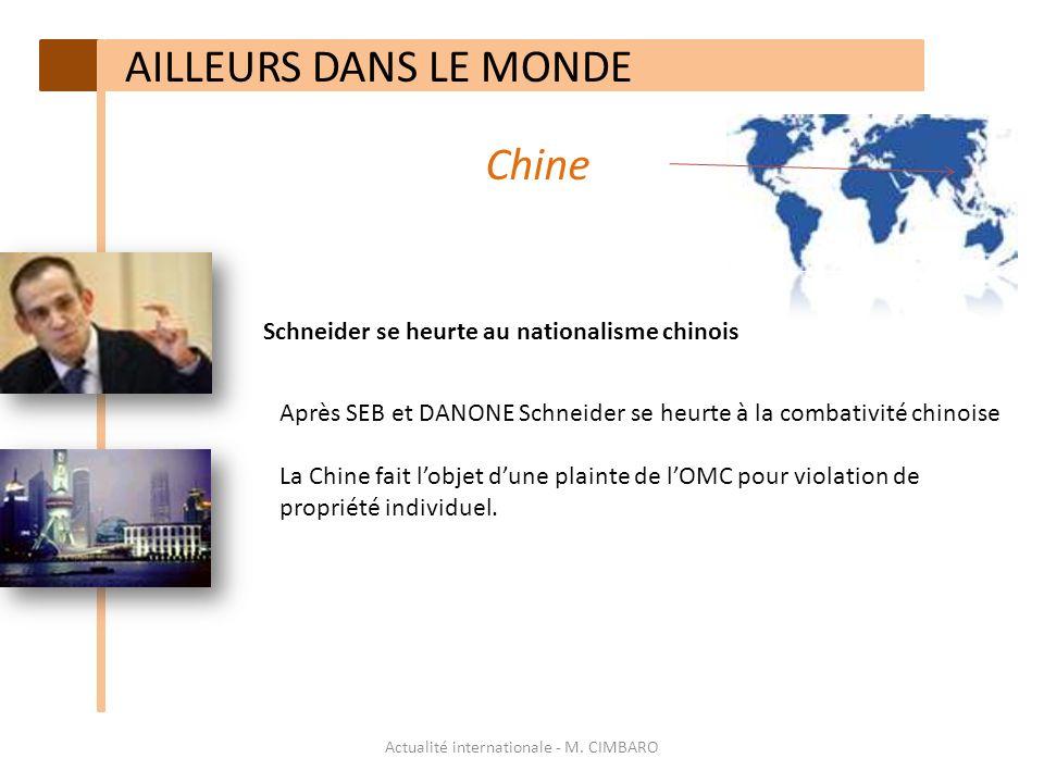 Actualité internationale - M. CIMBARO AILLEURS DANS LE MONDE Chine Schneider se heurte au nationalisme chinois Après SEB et DANONE Schneider se heurte