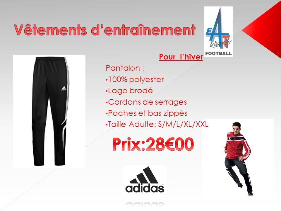 Pour lhiver Pantalon : 100% polyester Logo brodé Cordons de serrages Poches et bas zippés Taille Adulte: S/M/L/XL/XXL