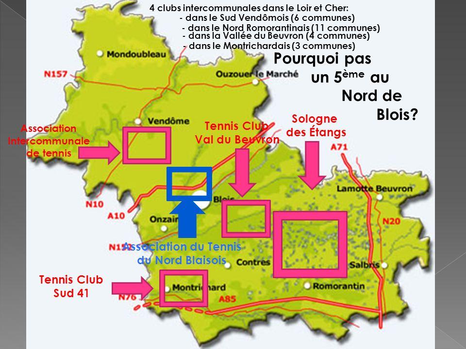 Association Intercommunale de tennis Sologne des Étangs Association du Tennis du Nord Blaisois 4 clubs intercommunales dans le Loir et Cher: - dans le