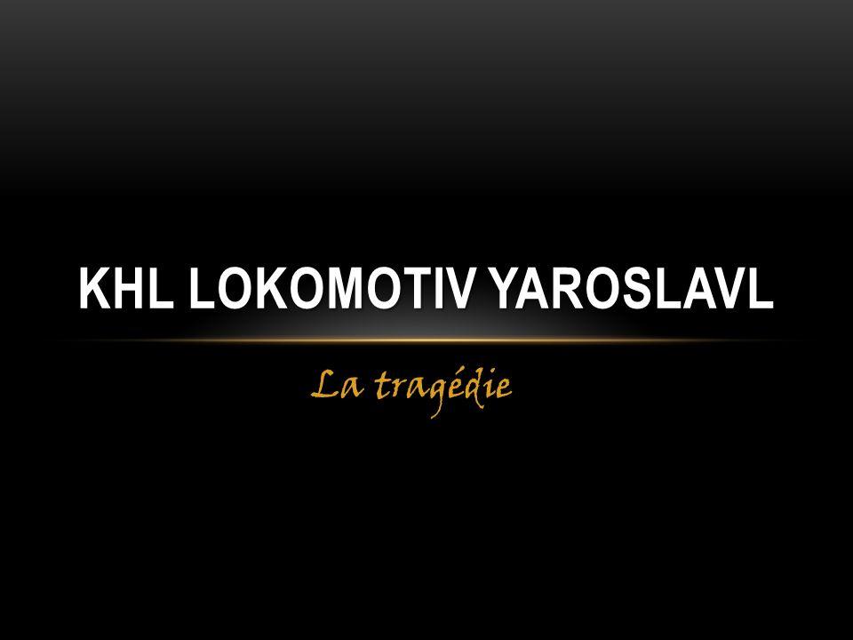 La tragédie KHL LOKOMOTIV YAROSLAVL