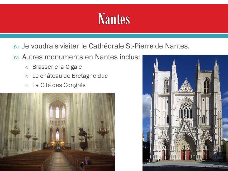 Je voudrais visiter le Cathédrale St-Pierre de Nantes.