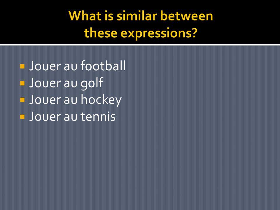 Jouer au football Jouer au golf Jouer au hockey Jouer au tennis