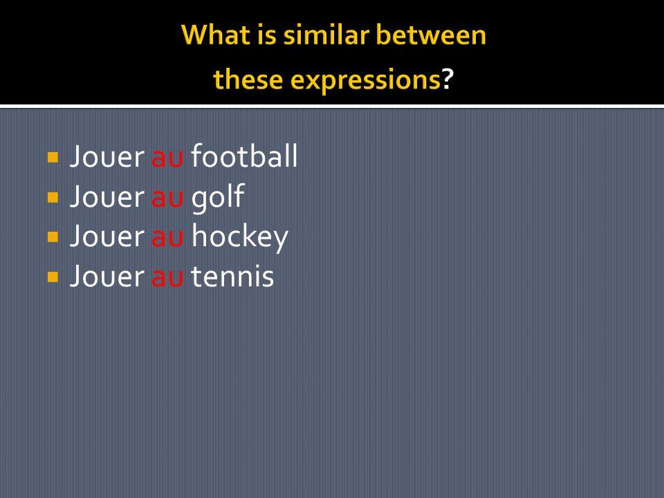A + Le = AU masculine Jouer au tennis A + La = A + L = A + Les =