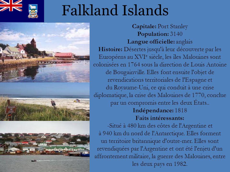 Falkland Islands Capitale: Port Stanley Population: 3140 Langue officielle: anglais Histoire: Désertes jusqu'à leur découverte par les Européens au XV