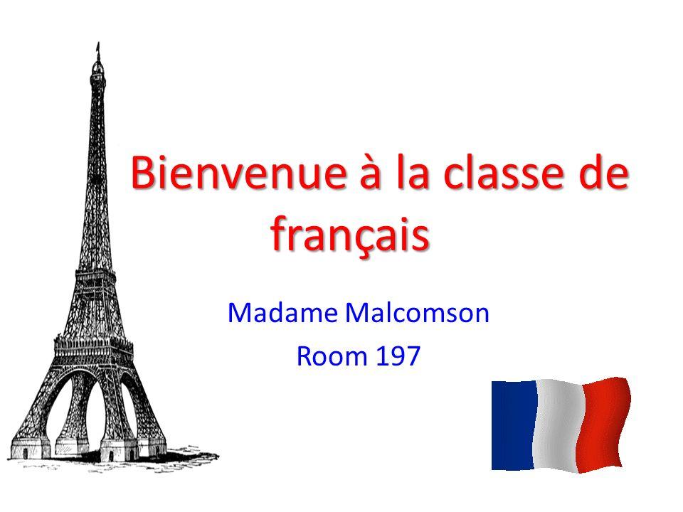 Bienvenue à la classe de français Madame Malcomson Room 197