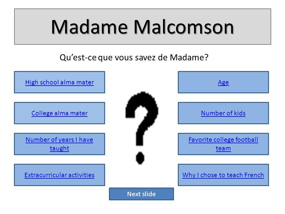 Madame Malcomson Quest-ce que vous savez de Madame.