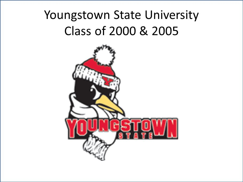 Youngstown State University Class of 2000 & 2005