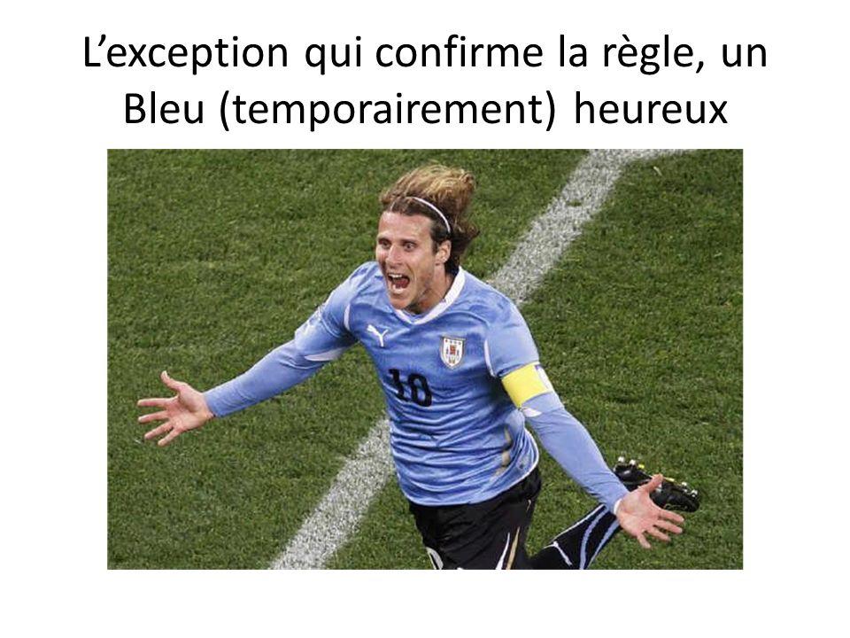 Lexception qui confirme la règle, un Bleu (temporairement) heureux