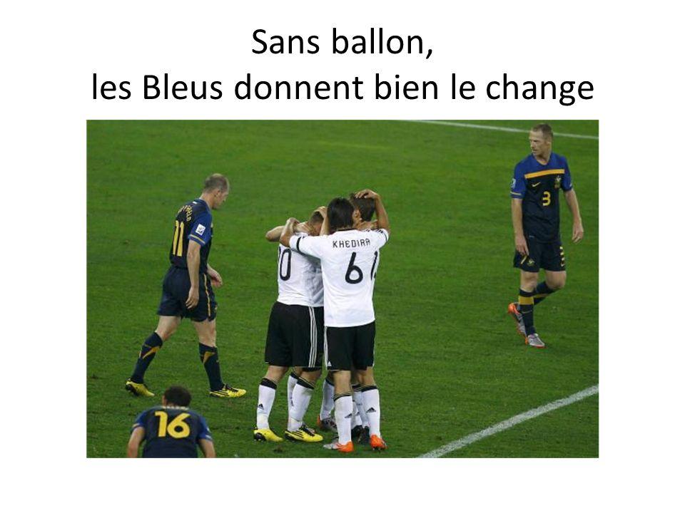 Sans ballon, les Bleus donnent bien le change