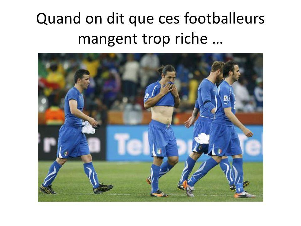 Quand on dit que ces footballeurs mangent trop riche …