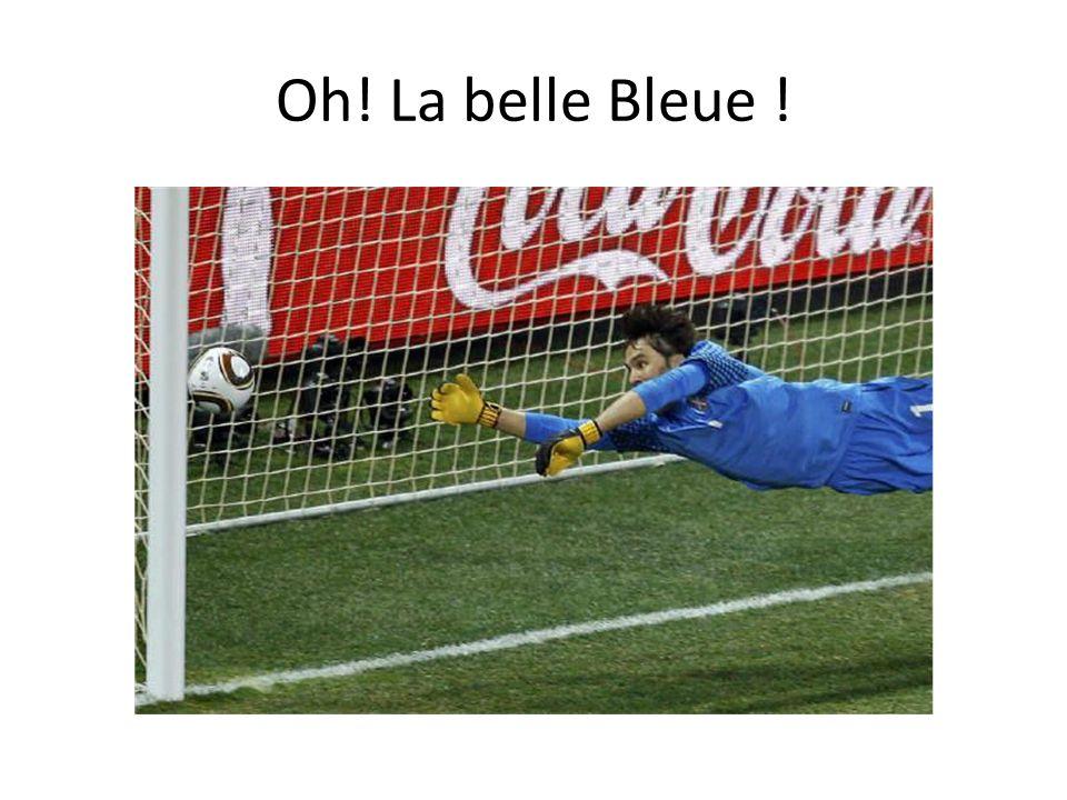 Oh! La belle Bleue !