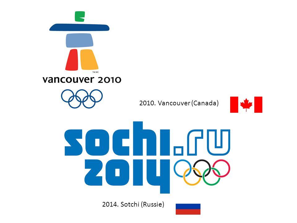 2014. Sotchi (Russie) 2010. Vancouver (Canada)