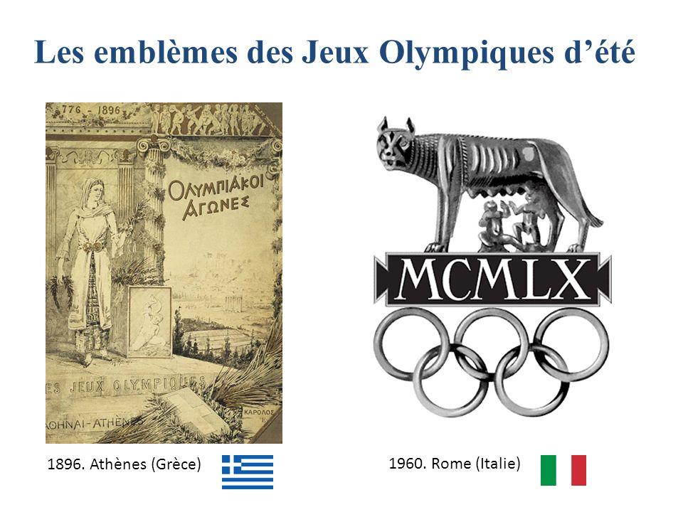 1896. Athènes (Grèce)1960. Rome (Italie) Les emblèmes des Jeux Olympiques dété