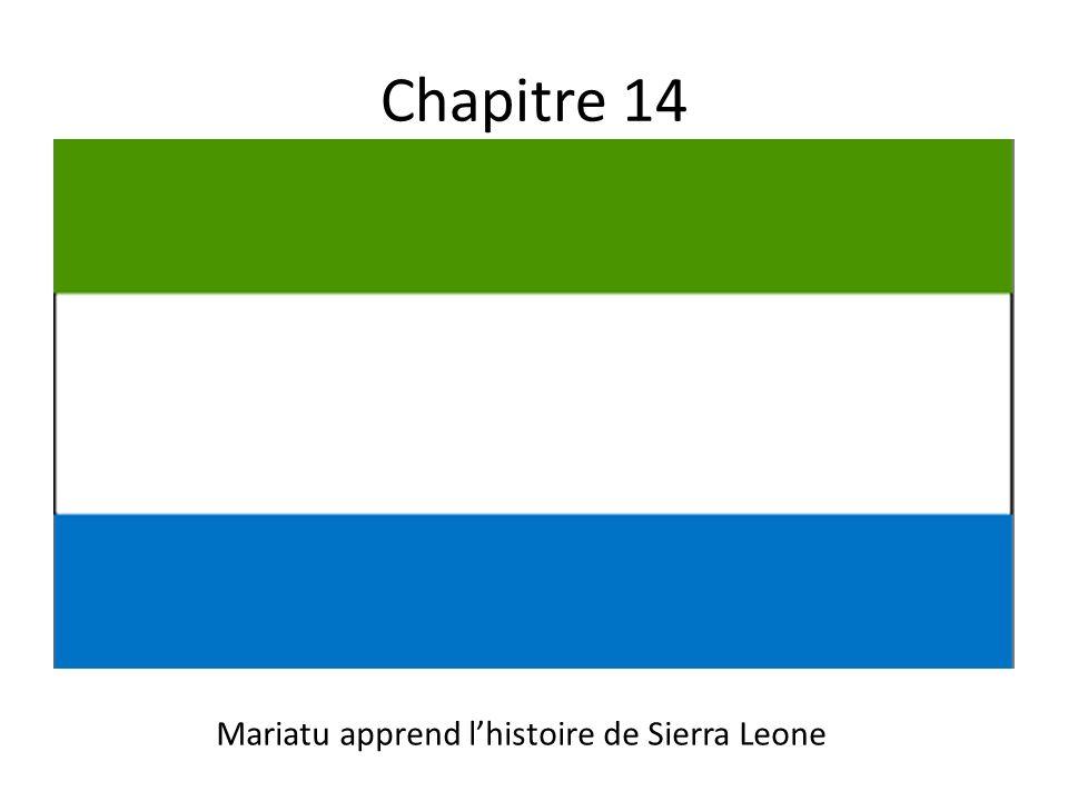 Chapitre 14 Mariatu apprend lhistoire de Sierra Leone