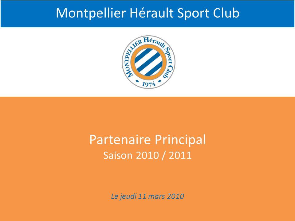 Montpellier Hérault Sport Club Partenaire Principal Saison 2010 / 2011 Le jeudi 11 mars 2010