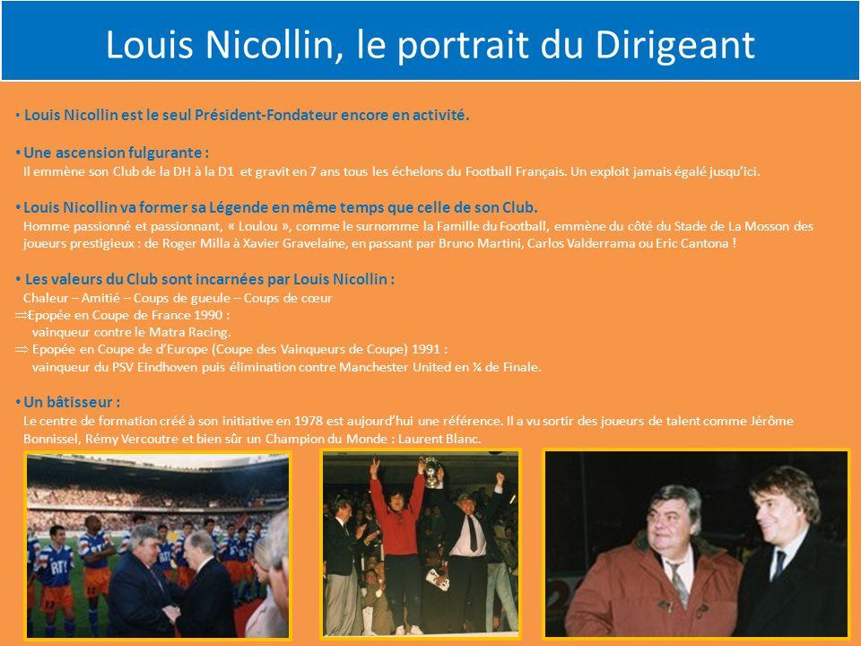 Louis Nicollin est le seul Président-Fondateur encore en activité. Une ascension fulgurante : Il emmène son Club de la DH à la D1 et gravit en 7 ans t